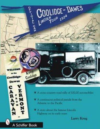 1924 Coolidge-Dawes Lincoln Tour by KRUG LARRY