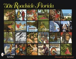 '50s Roadside Florida by SPENCER DONALD D.