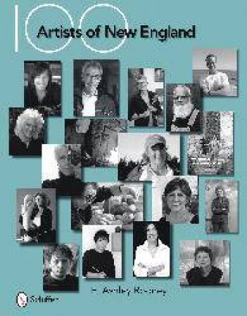 100 Artists of New England by ROONEY E. ASHLEY