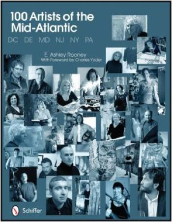 100 Artists of the Mid-Atlantic by ROONEY E. ASHLEY