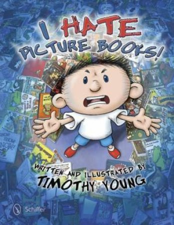 I Hate Picture Books! by YOUNG TIMOTHY