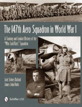 147th Aero Squadron in World War I: A Training and Combat History of the \