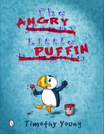 Angry Little Puffin by YOUNG TIMOTHY