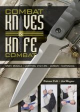 Combat Knives and Knife Combat Knife Models Carrying Systems Combat Techniques
