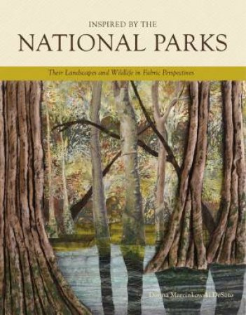 Inspired by the National Parks by DESOTO DONNA MARCINKOWSKI