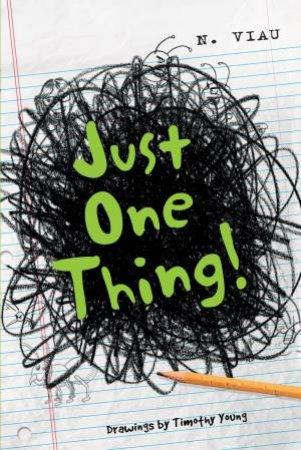 Just One Thing by NANCY VIAU