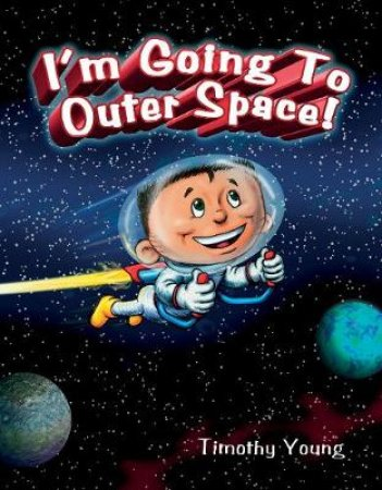 I'm Going to Outer Space by Tim Young