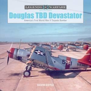 Douglas TBD Devastator: America's First World War II Torpedo Bomber by David Doyle