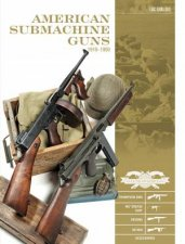 American Submachine Guns 19191950 Thompson SMG M3 Grease Gun Reising UD M42 And Accessories