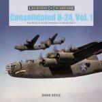 Consolidated B24 Vol1 The XB24 To B24E Liberators In World War II