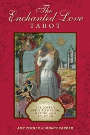 The Enchanted Love Tarot Deck by Monte Farber & Amy Zerner
