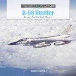 B58 Hustler Convairs Cold War Mach 2 Bomber