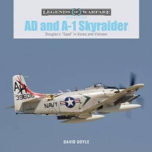 AD And A-1 Skyraider: Douglas's \