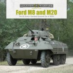 Ford M8 And M20 The US Armys Standard Armored Car Of WWII
