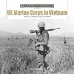 US Marine Corps in Vietnam Vehicles Weapons and Equipment