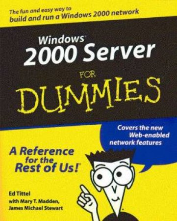Windows 2000 Server For Dummies by Ed Tittel