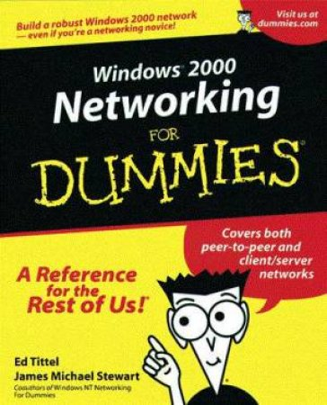 Windows 2000 Networking For Dummies by Tittel