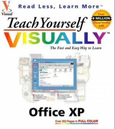 Teach Yourself Microsoft Office XP Visually by Various