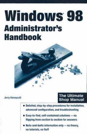 Windows 98 Administrator's Handbook by Jerry Honeycutt