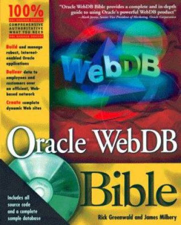 Oracle WebDB Bible by Rick Greenwald & Jim Milbery