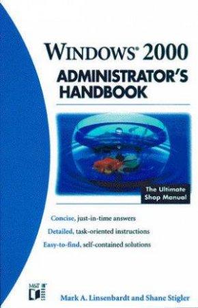 Microsoft Windows 2000 Administrator's Handbook by Shane Stigler & Mark A Linsenbardt