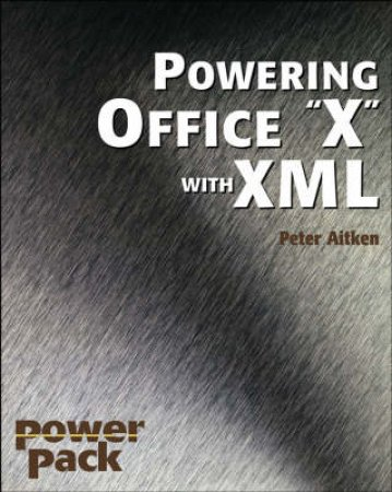 Powering Office 2003 With XML by Peter Aitken