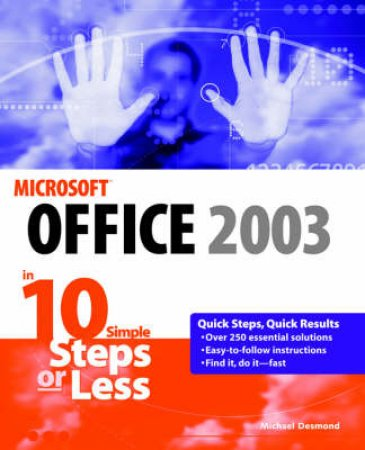 Office 2003 In 10 Steps Or Less by Michael Desmond