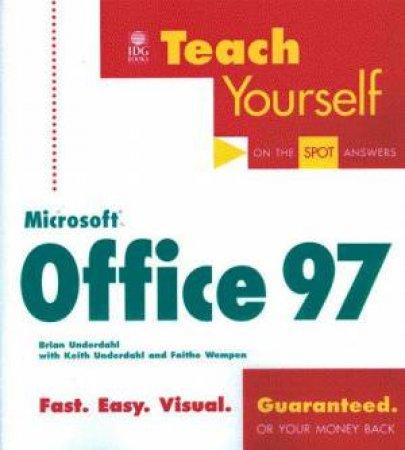 Teach Yourself Microsoft Office 97 by Brian Underdahl & Keith Underdahl & Faithe Wempen