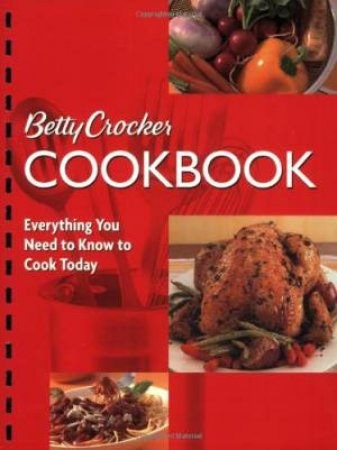 Betty Crocker Cookbook:Everything You Need to Know to Cook Today by Crocker