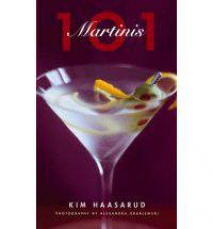 101 Martinis by Kim Haasarud & Alexandra Grablewski