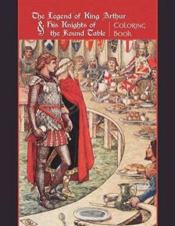 Legend of King Arthur and His Knights Round Table Co by Various