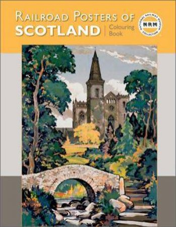 Railroad Posters Scotland Colouring Book  by Various