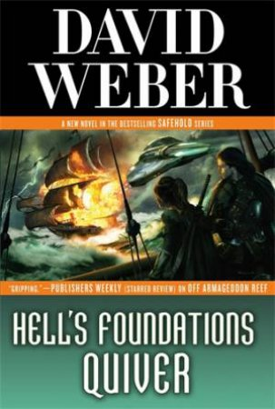 Hell's Foundations Quiver by David Weber