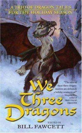 We Three Dragons by Bill Fawcett