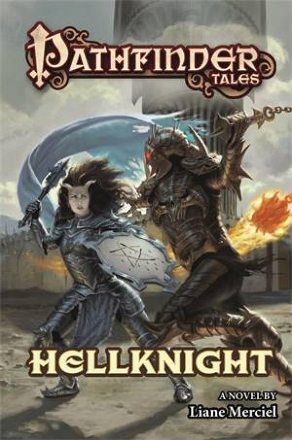Hellknight: Pathfinder Tales by Liane Merciel [Paperback]