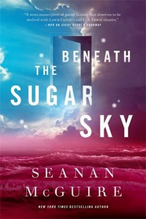 Beneath The Sugar Sky by Seanan McGuire