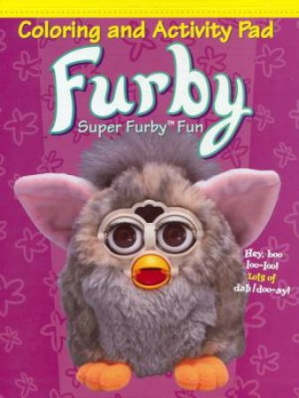 Furby: Super Furby Fun Coloring And Activity Pad by Various