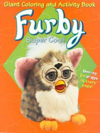 Furby Super Cool Giant Coloring & Activity Book by Various