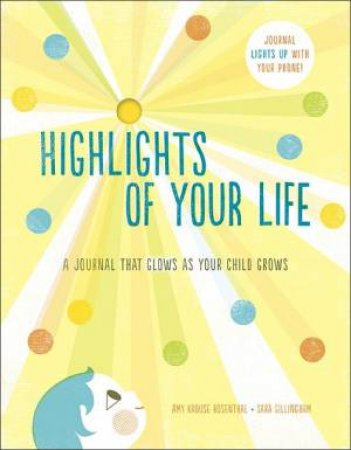 Highlights Of Your Life:  A Journal That Glows as Your Child Grows