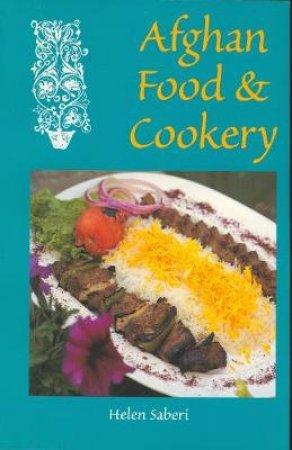 Afghan Food & Cookery by Helen Saberi & Najiba Zaka & Shaima Breshna & Abdullah Breshna