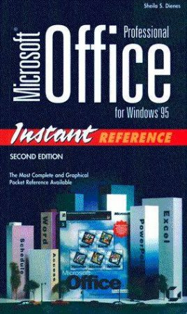 Microsoft Office Professional For Windows 95 Instant Ref 2/E by Sheila S Dienes