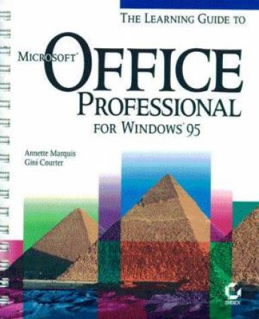 Learning Guide To Microsoft Office Professional For Windows 95 by Annette Marquis & Gini Courter