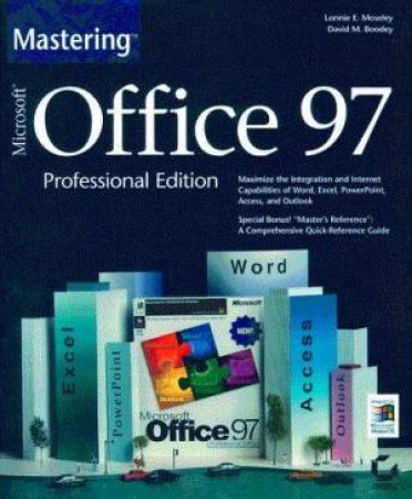 Mastering Microsoft Office 97 Professional Edition by Lonnie E Moseley & David M Boodley