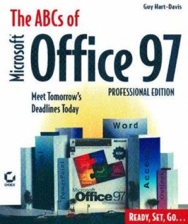 The ABCs Of Microsoft Office 97 Professional Edition by Guy Hart-Davis