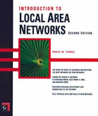 Introduction To Local Area Networks by Robert M Thomas
