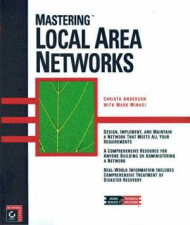 Mastering Local Area Networks by Christa Anderson & Mark Minasi