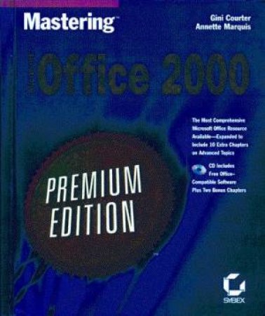 Mastering Microsoft Office 2000 - Premium Edition by Gini Courter & Annette Marquis
