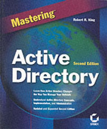 Mastering Active Directory by Robert R King