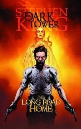 Dark Tower: The Long Road Home by Stephen King & Richard Isanove