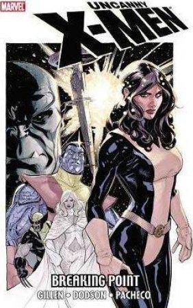 Uncanny X-Men: Breaking Point by Kieron Gillen & Terry Dodson